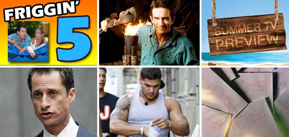 The Friggin 5: Jeff Probst post on Survivor Sucks, Summer TV Previews, Anthony Weiner's Weiner, Jersey Shore Drama in Italy and Listener Comments.