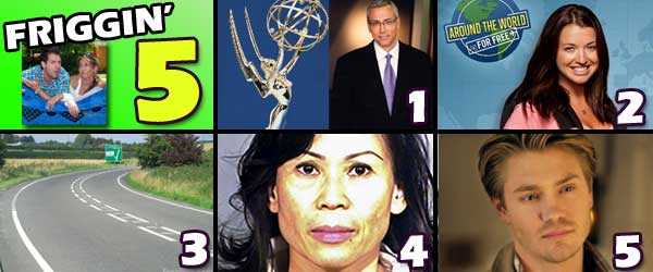 Friggin 5: Reality Emmy Nominations, Parvati's Journey on Around the World for Free, Carmaggedon, The New Lorena Bobbitt and Much more.