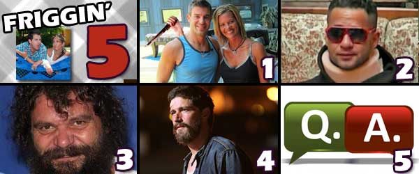 Friggin 5: America Hates Shelly Moore on Big Brother, The Situation gets beat up by Ronnie and a wall, Rupert is Running for Governor of Indiana, Matthew Fox is drinking again and your questions.