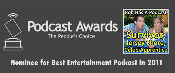 Rob Has a Podcast is nominated for 2011's Podcast Award for Best Entertainment Podcast