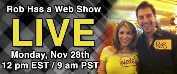 Rob Has a Web Show is live on Cyber Monday, November 28th at 12 pm EST / 9am PST