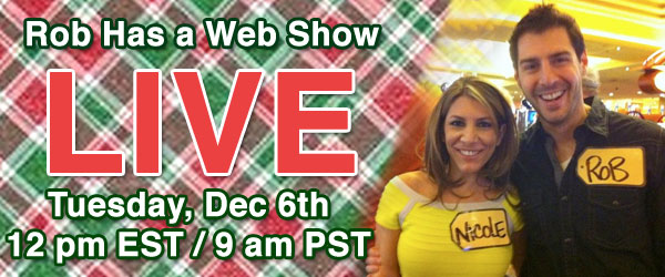 Rob Cesternino and Nicole get ready for a LIVE edition of Rob Has a Web Show on 12/6/11