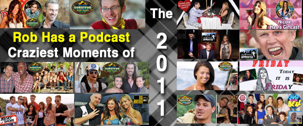 The Rob Has a Podcast Best and Craziest of 2011 Podcast