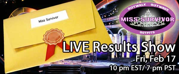 The winner of Miss Survivor will be announced LIVE in our Miss Survivor LIVE Voting Results Show