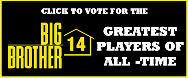 Click to vote for the Top 14 Big Brother players of all-time