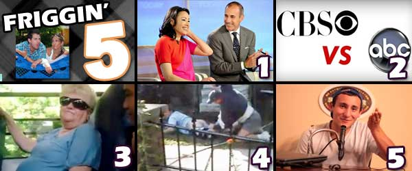 On a Live Friggin 5: Ann Curry is out at Today, CBS makes fun of ABC for Glass House, Karen Klein is a harassed bus monitor, A Redneck Dad Slaps a guy and Brandon Hantz has a new show