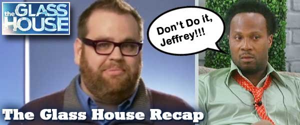 Jeffrey decides to vote himself into Limbo on The Glass House and even Lawon thinks its a bad idea