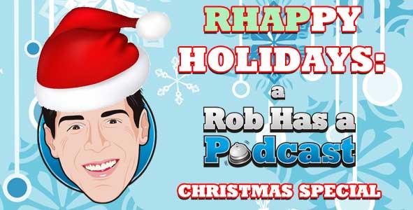 RHAPPY HOLIDAYS: A Rob Has a Podcast Christmas Special