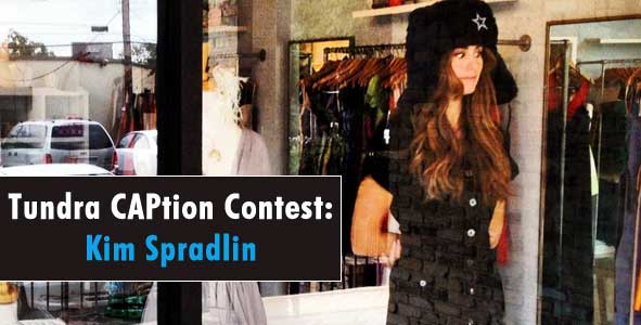 Caption this photo of Kim Spradlin, Win a Tundra Hat