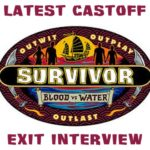 Interview with the Latest Survivor Blood vs Water Castoff