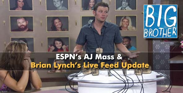 Talking with ESPN's AJ Mass about the Big Brother 15 power rankings and getting a Live Feed Update from Brian Lynch