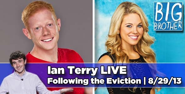 LIVE after Big Brother's Latest Eviction with Ian Terry - 8/29/13