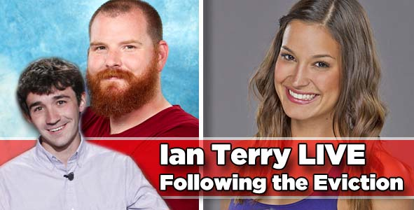 Ian Terry LIVE Following the Eviction of Spencer or Jessie Kowalski