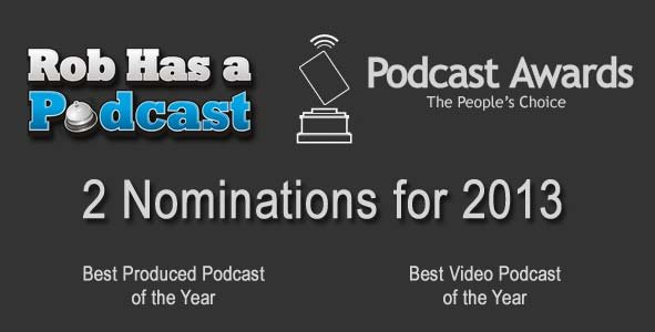 Two time Podcast Award Nominee, Rob Has a Podcast