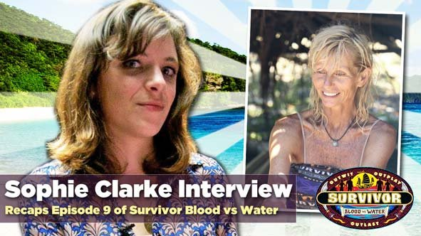 Sophie Clarke discusses Survivor Blood vs Water Episode 9 on Rob Has a Podcast