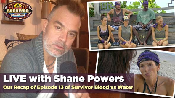 What does Shane Powers have to say in our Recap of Episode 13 of Survivor Blood vs Water?
