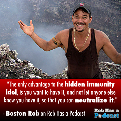 Boston Rob talks about the Hidden Immunity Idol on Rob Has a Podcast