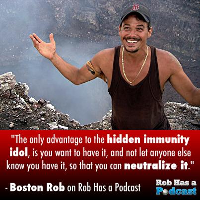 Boston Rob talks about the Hidden Immunity Idol on Rob Has a Podcast