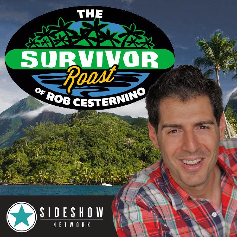 The Survivor Roast of Rob Cesternino
