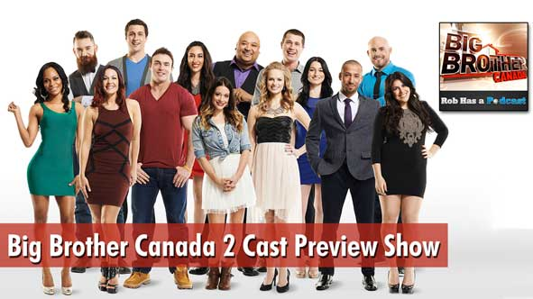 Rob Cesternino and Brian Lynch preview the cast of Big Brother Canada 2 and speculate on the Final HG
