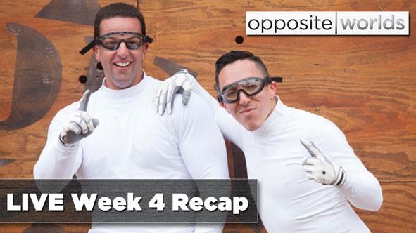 Recap of Opposite Worlds Week 4