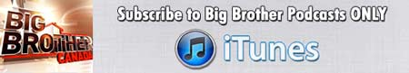 Click to Subscribe or Give Ratings to the Big Brother ONLY Feed on iTunes