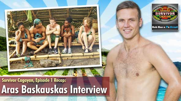 Rob and Aras Baskauskas discuss the Survivor Cagayan Premiere Episode
