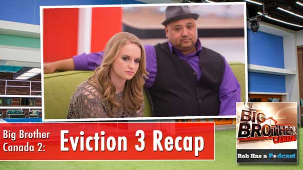 Rob Cesternino and Brian Lynch recap the 3rd eviction on Big Brother Canada 2