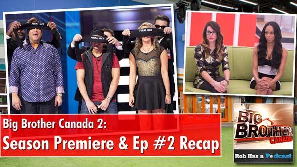 Big Brother Canada 2 Season Premiere & Episode 2 Recap