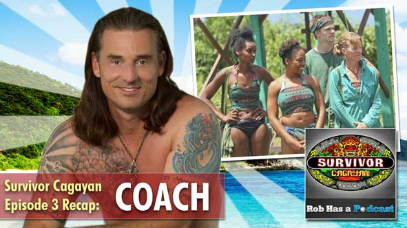 Coach weighs in on Survivor Cagayan Episode 3 on Rob has a Podcast