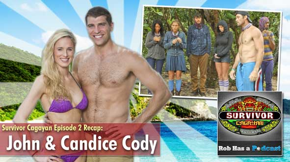 Rob Has a Codycast: John and Candice Cody Recap Survivor Cagayan Episode 2