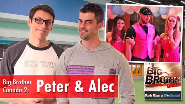 Big Brother Canada Podcast: Peter Brown & Alec Beall Interview