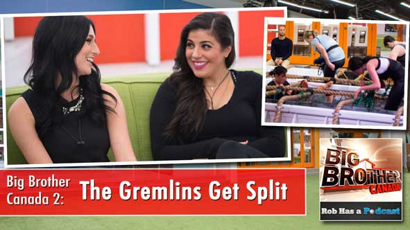 Big Brother Canada 2014: Recap of the Split Up of the Gremlins