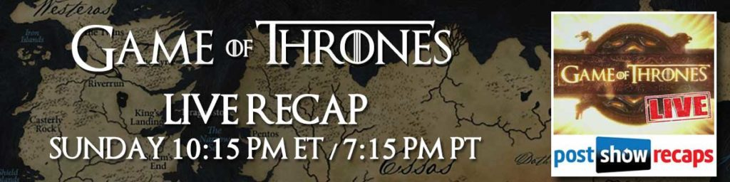 Join Rob & Josh Wigler every Sunday at 10:15 pm ET for Game of Thrones LIVE on Post Show Recaps