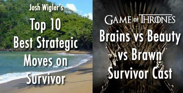 The Top 10 Strategic Moves on Survivor & The Game of Thrones All-Star Brains vs Beauty vs Brawn cast