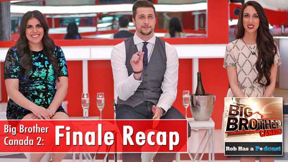 Big Brother Canada 2014: Rob and Brian recap the BBCan2 Finale