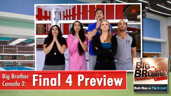Big Brother Canada 2014: Rob & Brian Preview the BBCan2 Final 4