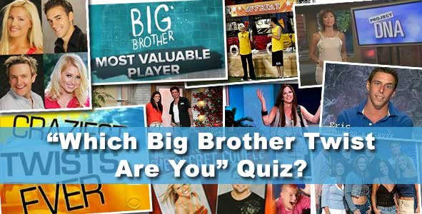 Which Big Brother Twist Are You?