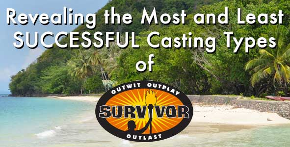 Survivor 2014: What are the Most Successful Survivor Casting Types