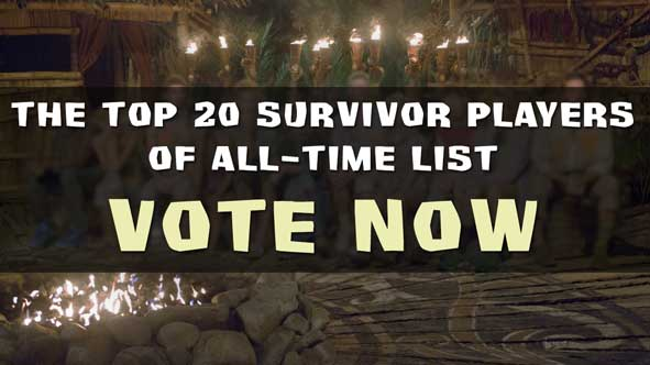 Vote NOW for the Top 20 Survivor Players of All-Time List