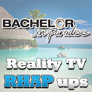 Click to Subscribe to the Bachelor In Paradise RHAP-up podcast