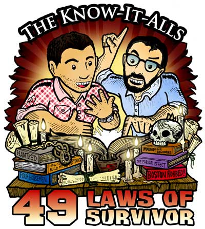 The Know-It-Alls Present:  The 49 Laws of Survivor