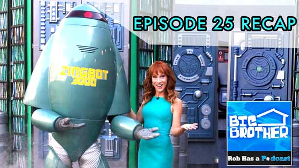 Big Brother 2014: BB16 Episode 25 Recap of the visit from The Zingbot and Kathy Griffin