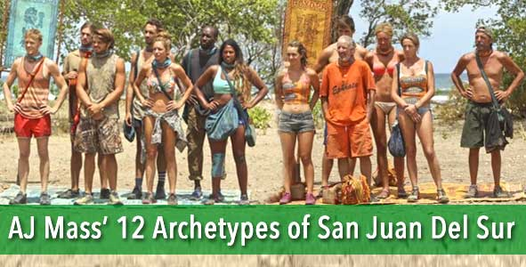 Survivor 2014: AJ Mass on the 12 Archetypes of Survivor San juan Del Sur