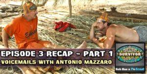 Survivor 2014: Part 1 of our Episode 3 Recap of San Juan Del Sur | Answering your voicemails with Antonio Mazzaro