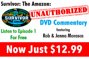 Listen to Rob's Commentary of Survivor: The Amazon with Jenna Morasca