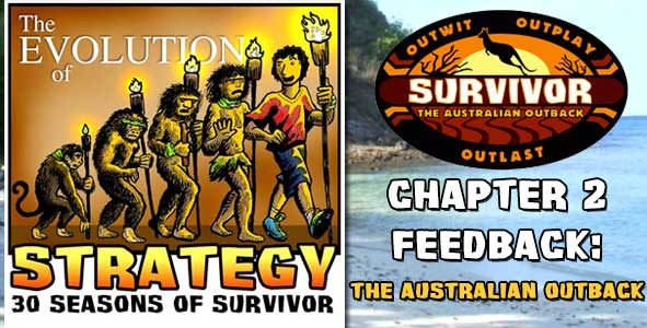 Comments and Feedback from Chapter 2 of The Evolution of Strategy Covering Survivor: The Australian Outback