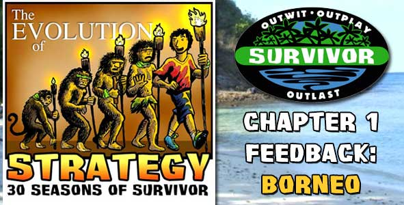 Comments and Feeback from Chapter 1 of The Evolution of Strategy Covering Survivor: Borneo