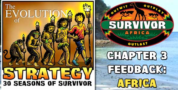 Comments and Feeback from Chapter 3 of The Evolution of Strategy Covering Survivor: Africa