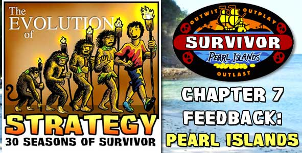 Comments and Feeback from Chapter 7 of The Evolution of Strategy Covering Survivor: Pearl Islands